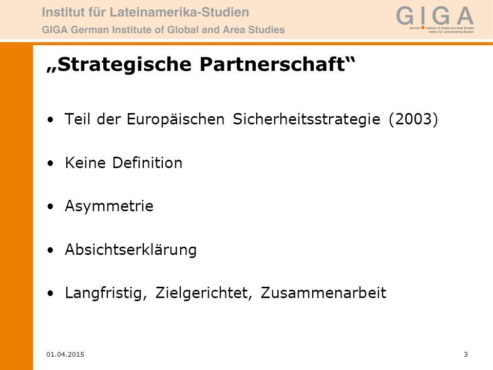 """01.04.20153 """"Strategische Partnerschaft Teil der Europäischen Sicherheitsstrategie (2003) Keine Definition Asymmetrie Absichtserklärung Langfristig, Zielgerichtet, Zusammenarbeit"""