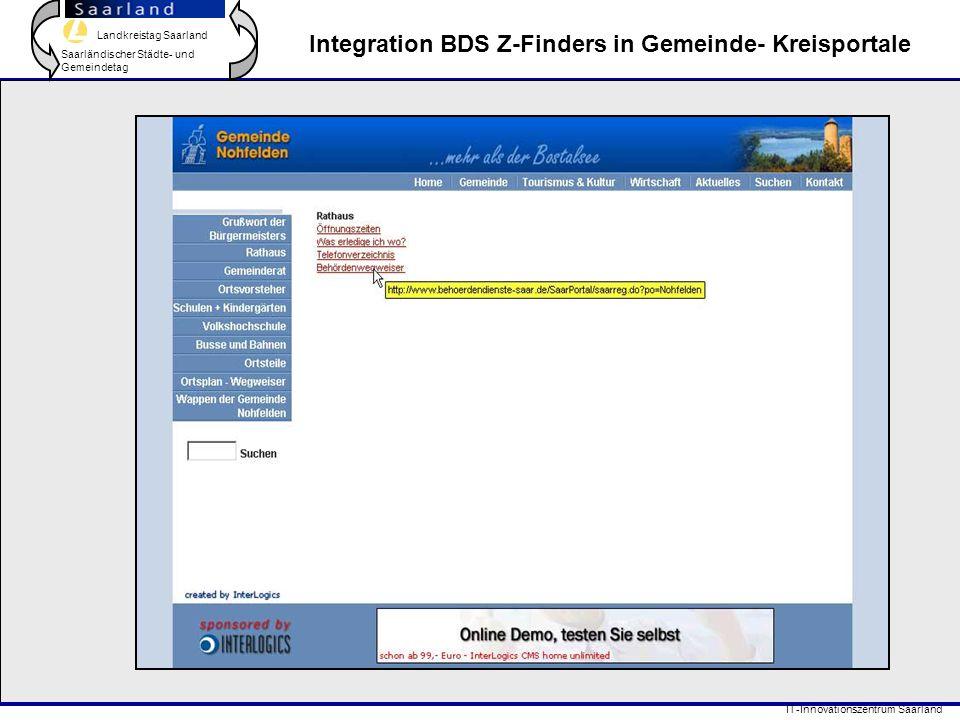 Landkreistag Saarland Saarländischer Städte- und Gemeindetag IT-Innovationszentrum Saarland Integration BDS Z-Finders in Gemeinde- Kreisportale Pilot