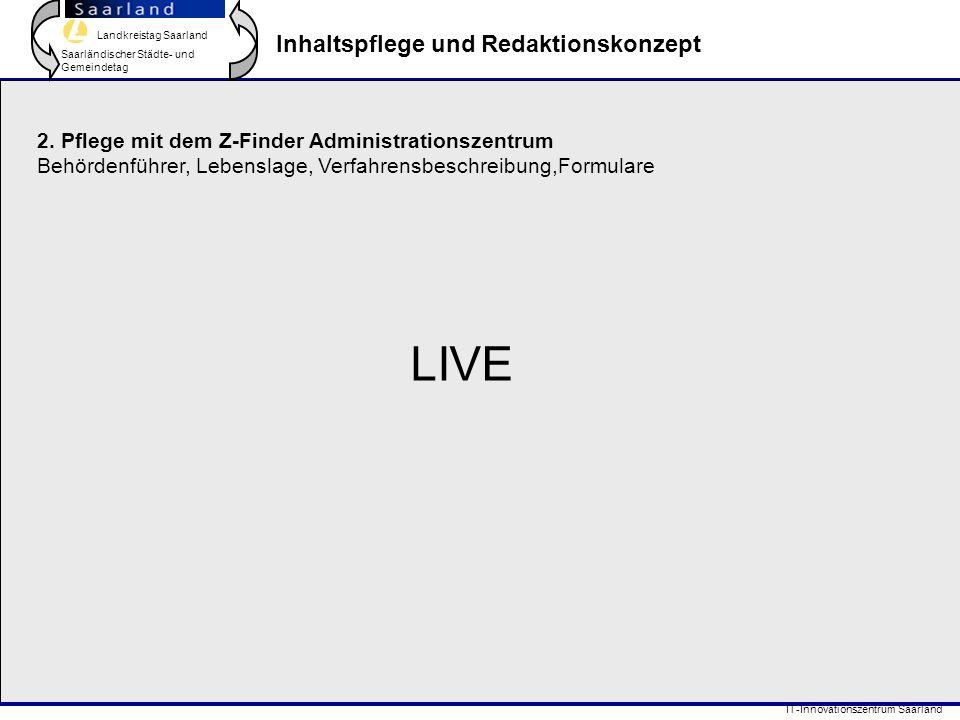 Landkreistag Saarland Saarländischer Städte- und Gemeindetag IT-Innovationszentrum Saarland Inhaltspflege und Redaktionskonzept 2.