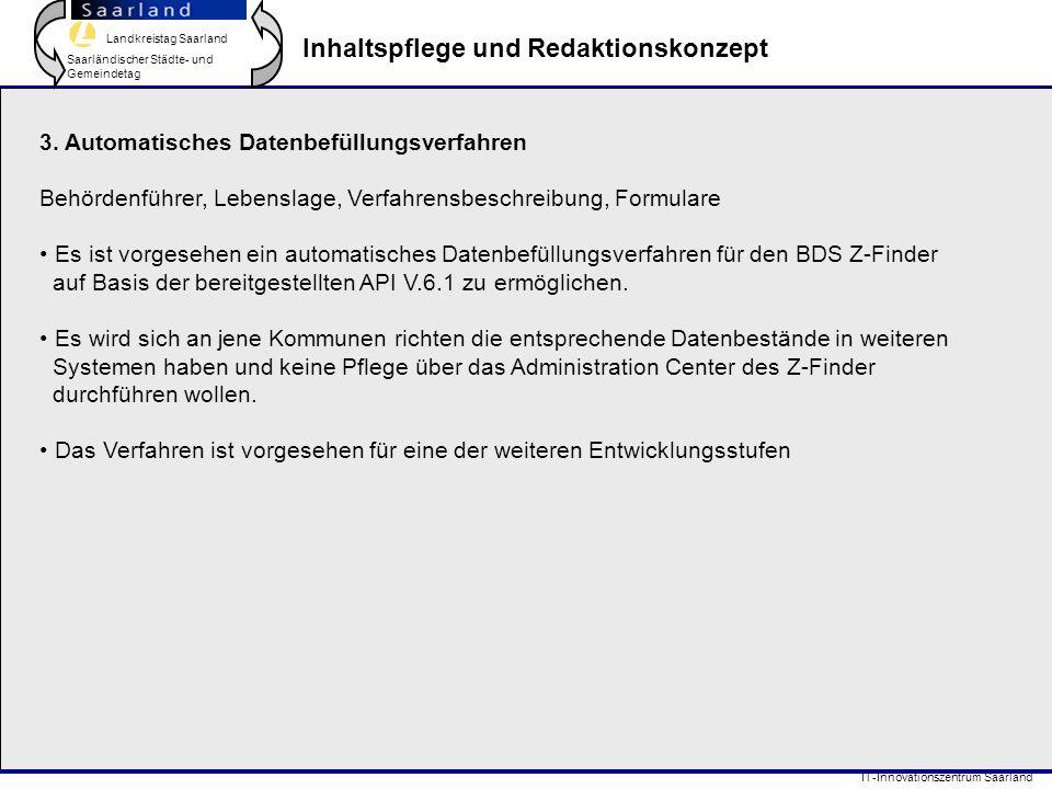 Landkreistag Saarland Saarländischer Städte- und Gemeindetag IT-Innovationszentrum Saarland Inhaltspflege und Redaktionskonzept 3. Automatisches Daten