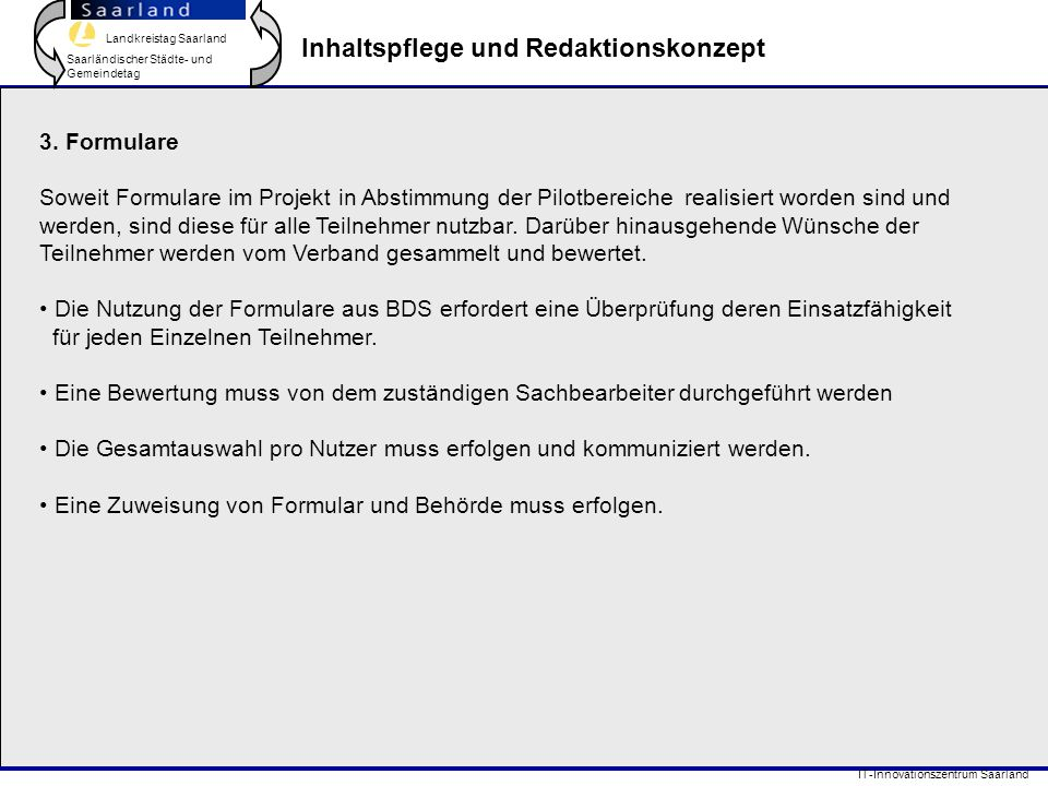 Landkreistag Saarland Saarländischer Städte- und Gemeindetag IT-Innovationszentrum Saarland Inhaltspflege und Redaktionskonzept 3. FormulareSoweit For