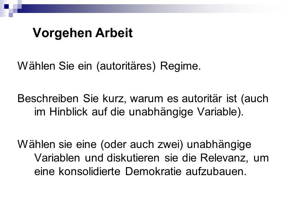 Vorgehen Arbeit Wählen Sie ein (autoritäres) Regime.