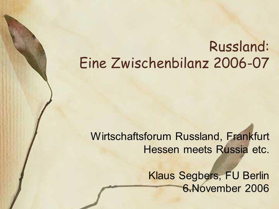 Russland: Eine Zwischenbilanz 2006-07 Wirtschaftsforum Russland, Frankfurt Hessen meets Russia etc.