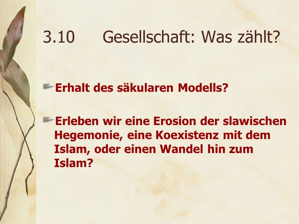 3.10Gesellschaft: Was zählt.Erhalt des säkularen Modells.