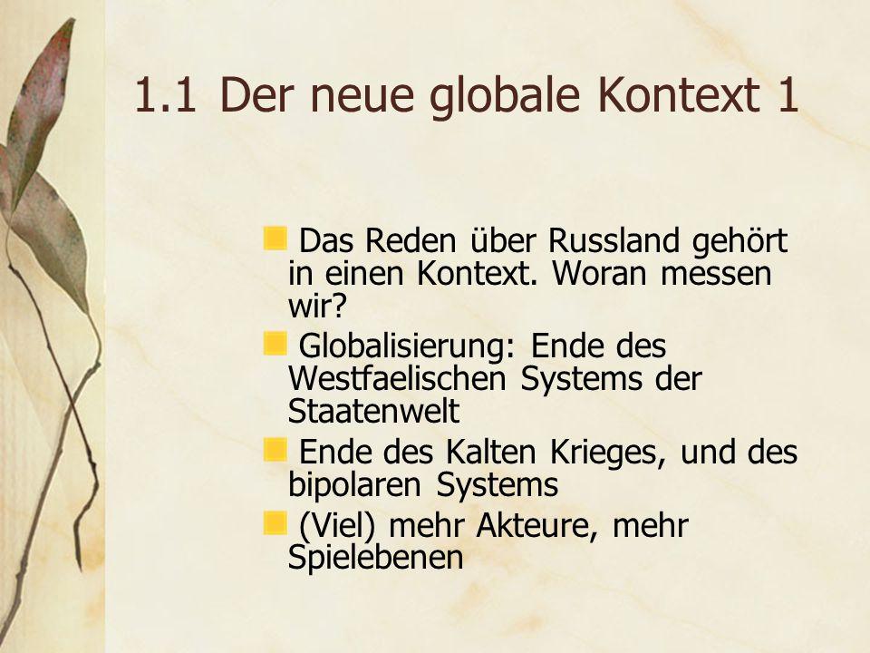 1.1Der neue globale Kontext 1 Das Reden über Russland gehört in einen Kontext.