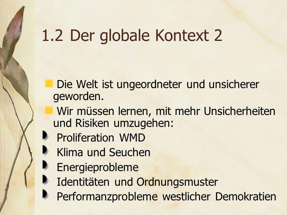 1.2Der globale Kontext 2 Die Welt ist ungeordneter und unsicherer geworden.
