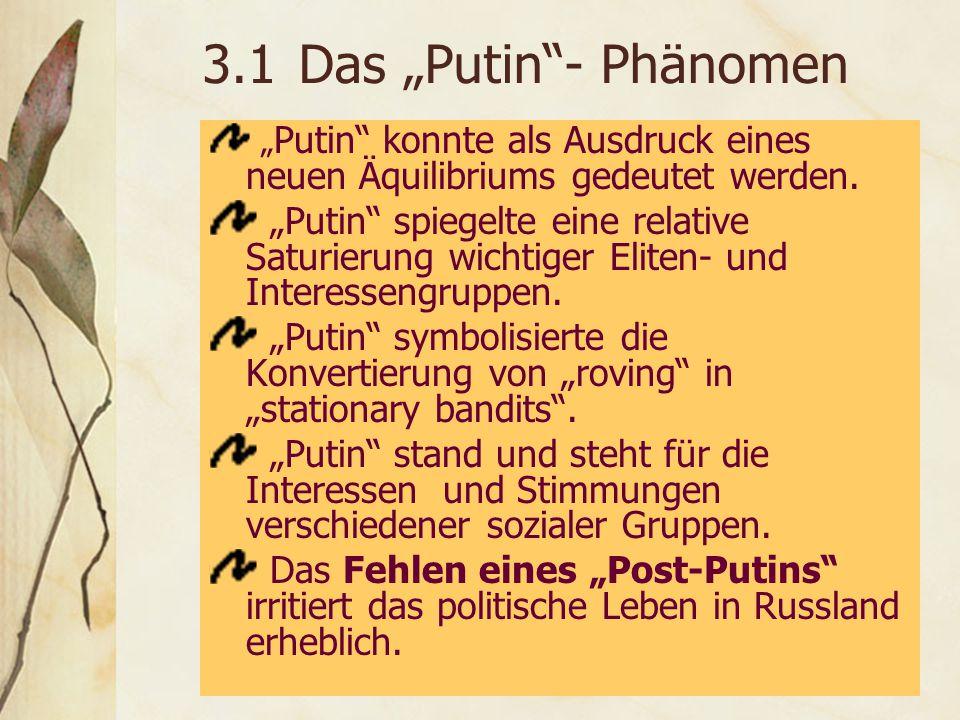 """3.1Das """"Putin - Phänomen """" Putin konnte als Ausdruck eines neuen Äquilibriums gedeutet werden."""