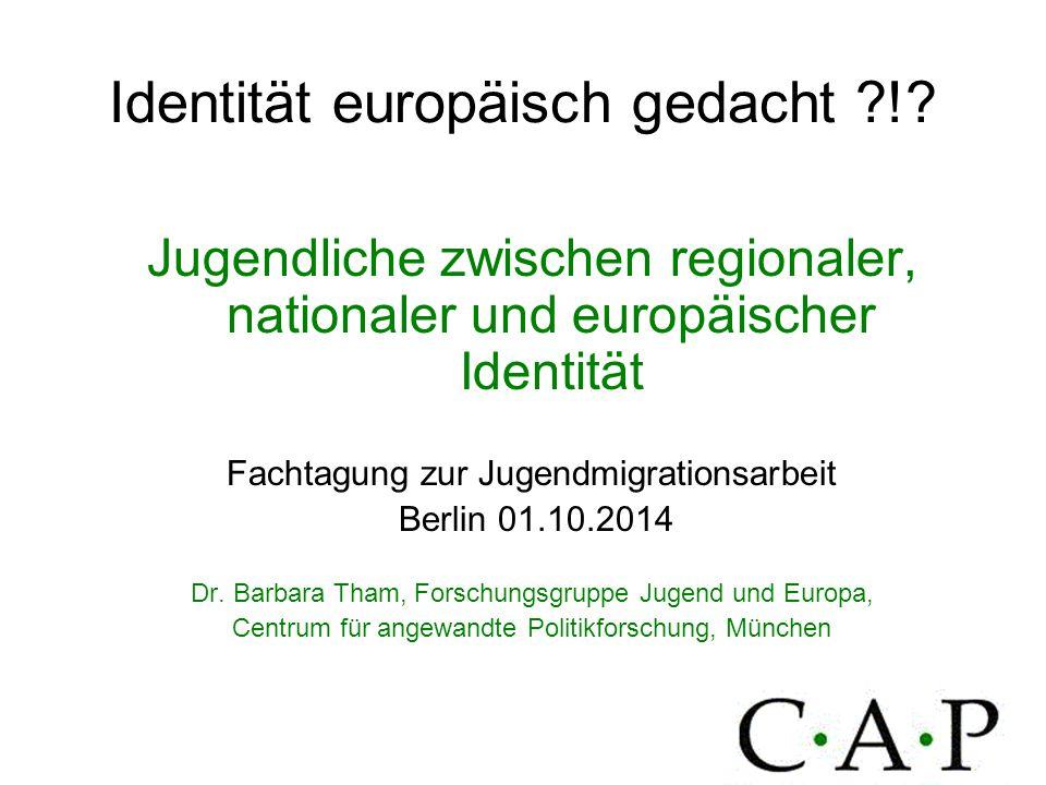 Identität europäisch gedacht ?!? Jugendliche zwischen regionaler, nationaler und europäischer Identität Fachtagung zur Jugendmigrationsarbeit Berlin 0