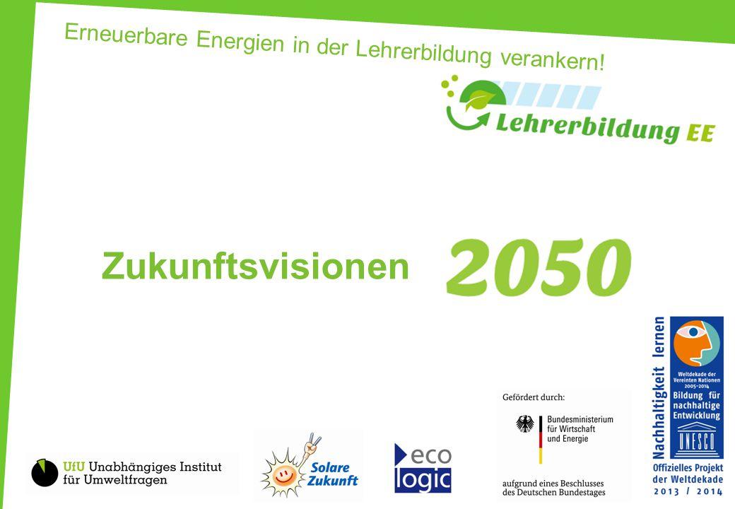 Erneuerbare Energien in der Lehrerbildung verankern! Zukunftsvisionen