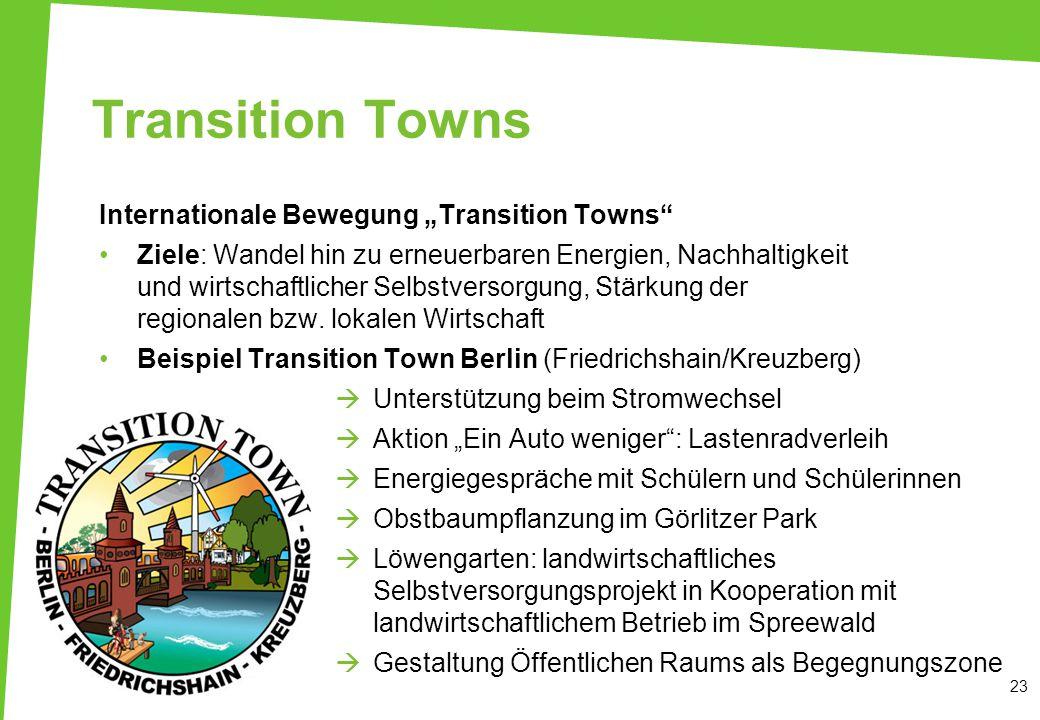 """Transition Towns Internationale Bewegung """"Transition Towns"""" Ziele: Wandel hin zu erneuerbaren Energien, Nachhaltigkeit und wirtschaftlicher Selbstvers"""