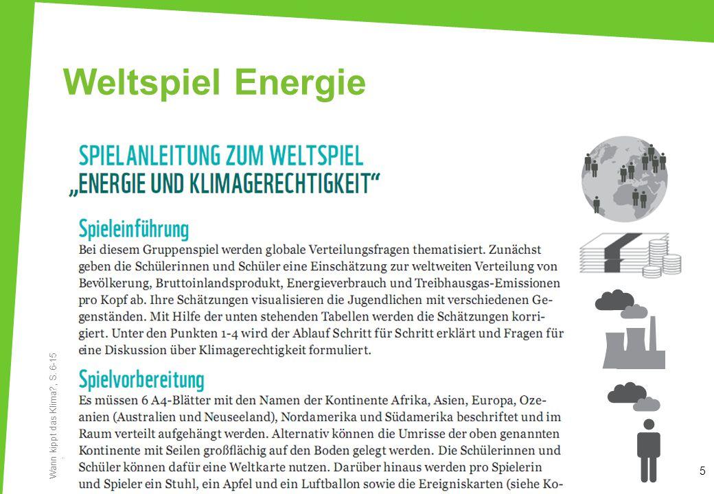 Weltspiel Energie 5 Wann kippt das Klima?, S. 6-15 5WWF / UfU 2012Fachseminar Klimawandel und Klimaschutz