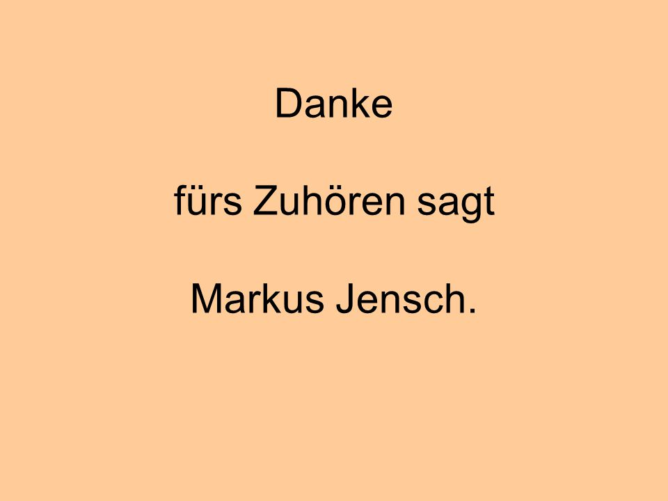 Danke fürs Zuhören sagt Markus Jensch.