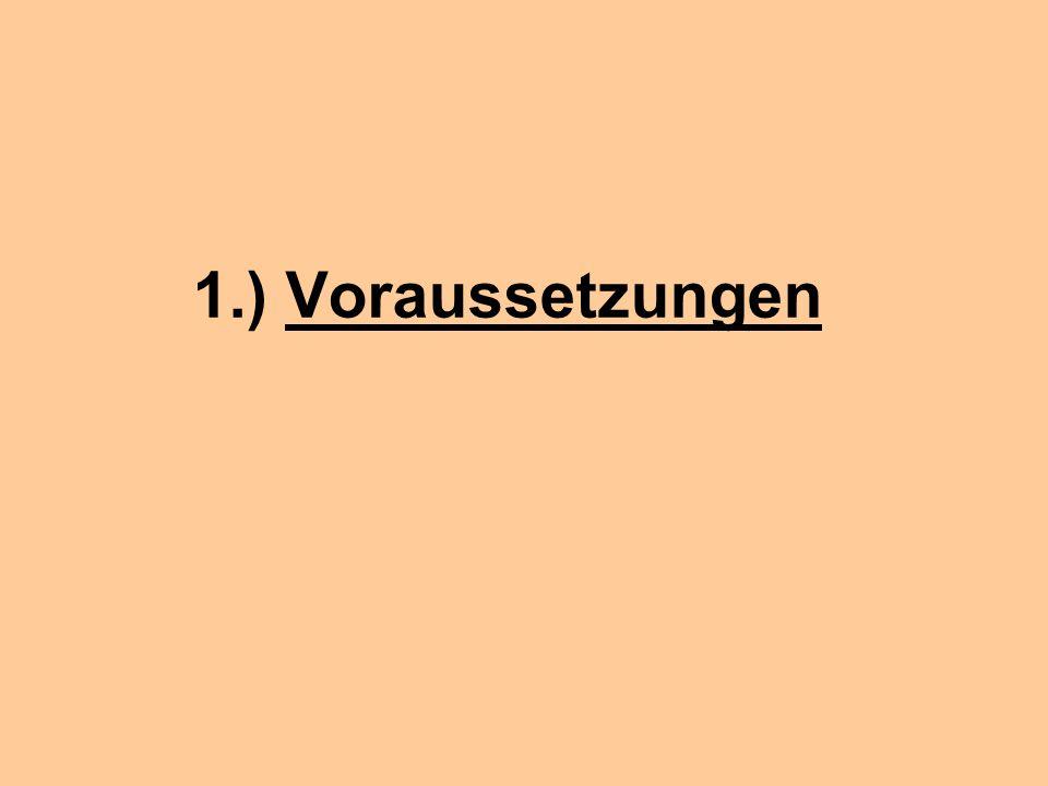 1.) Voraussetzungen