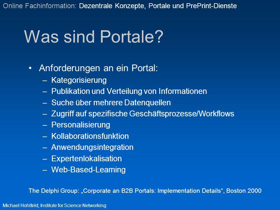 Was sind Portale? Anforderungen an ein Portal: –Kategorisierung –Publikation und Verteilung von Informationen –Suche über mehrere Datenquellen –Zugrif