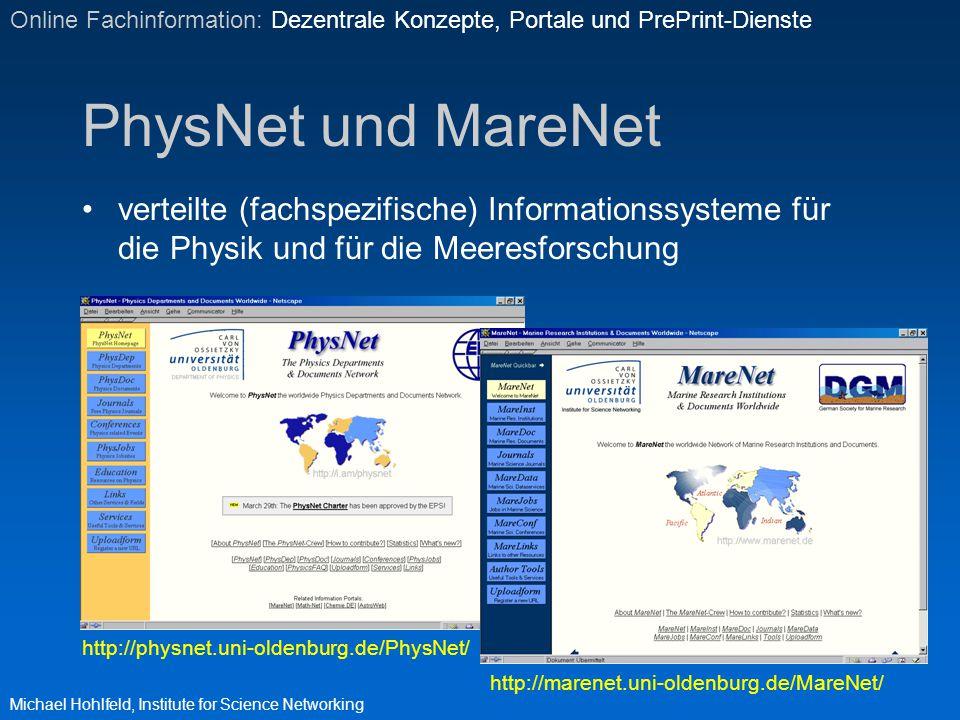 PhysNet und MareNet verteilte (fachspezifische) Informationssysteme für die Physik und für die Meeresforschung Michael Hohlfeld, Institute for Science