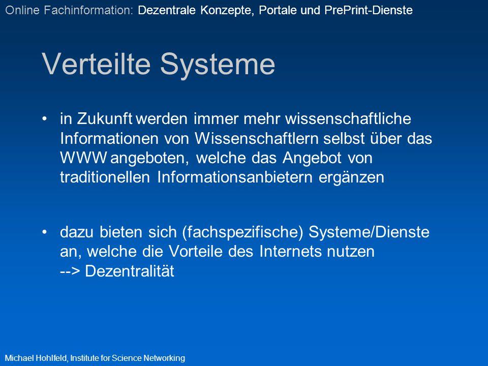 Verteilte Systeme Nutzer (=Anbieter/Erzeuger von Informationen) solcher Dienste können ihre Inhalte selbst pflegen, d.h.