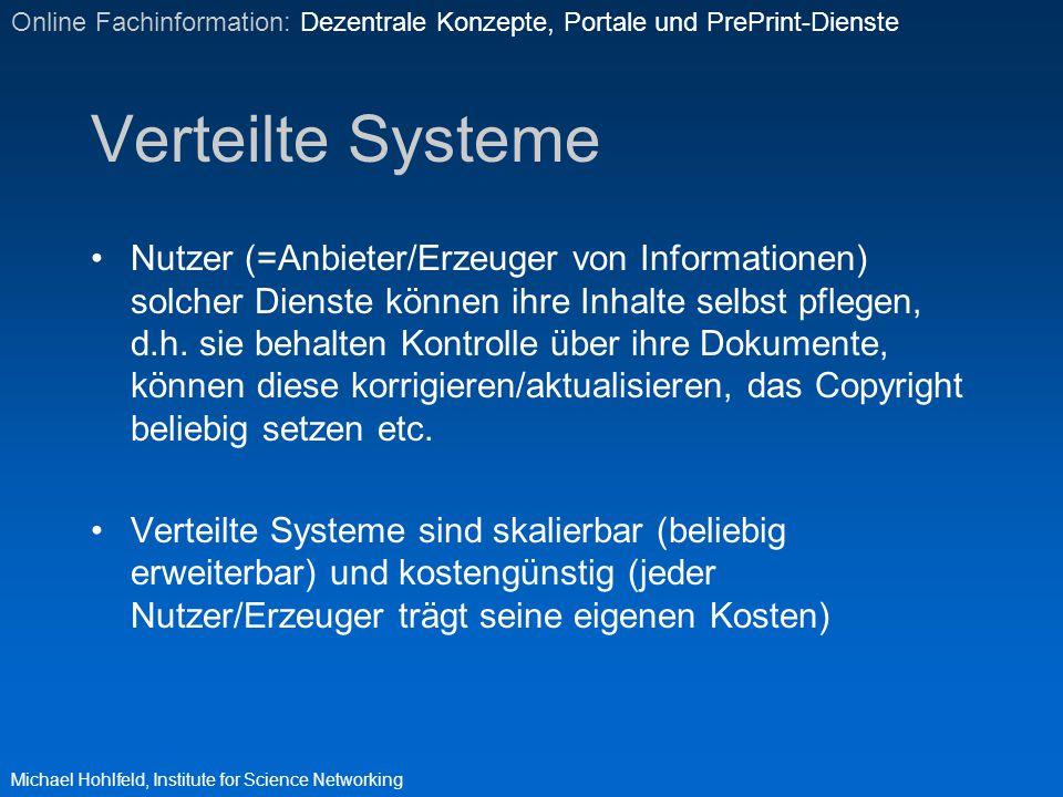 Verteilte Systeme ein verteiltes Informationssystem ist nur sinnvoll nutzbar, wenn die darin enthaltenen (heterogenen) Informationen strukturiert aufbereitet und damit recherchierbar werden Nutzen von Metadaten !!.