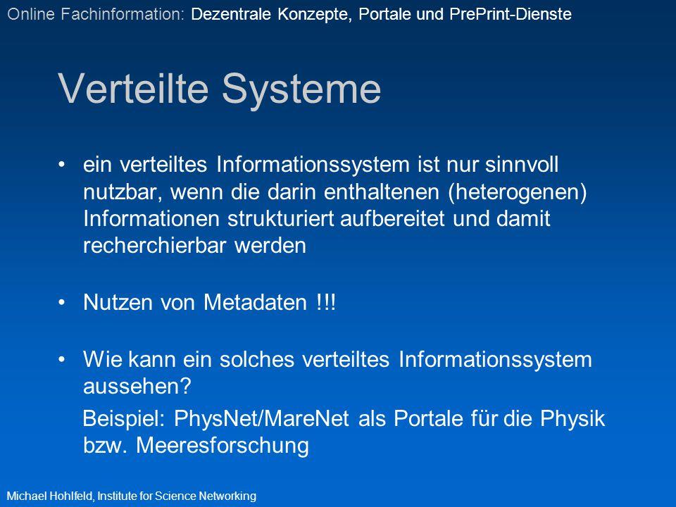 Verteilte Systeme ein verteiltes Informationssystem ist nur sinnvoll nutzbar, wenn die darin enthaltenen (heterogenen) Informationen strukturiert aufb