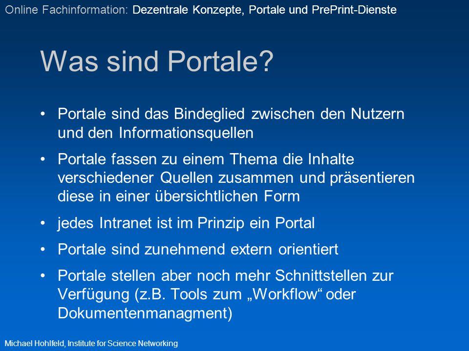 Was sind Portale? Portale sind das Bindeglied zwischen den Nutzern und den Informationsquellen Portale fassen zu einem Thema die Inhalte verschiedener