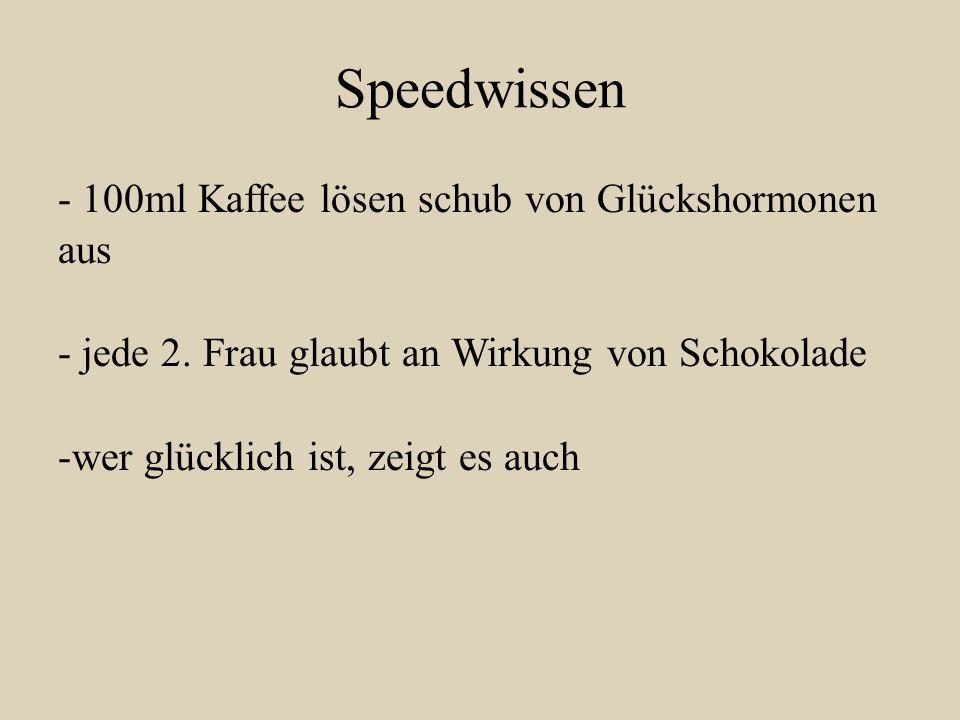 Speedwissen - 100ml Kaffee lösen schub von Glückshormonen aus - jede 2.