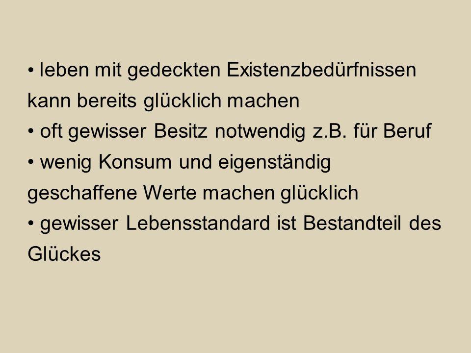 Gewöhnungsfaktor schafft Unzufriedenheit Deutscher beitzt durschnittlich 10000 Dinge überall Verlockungen z.B.