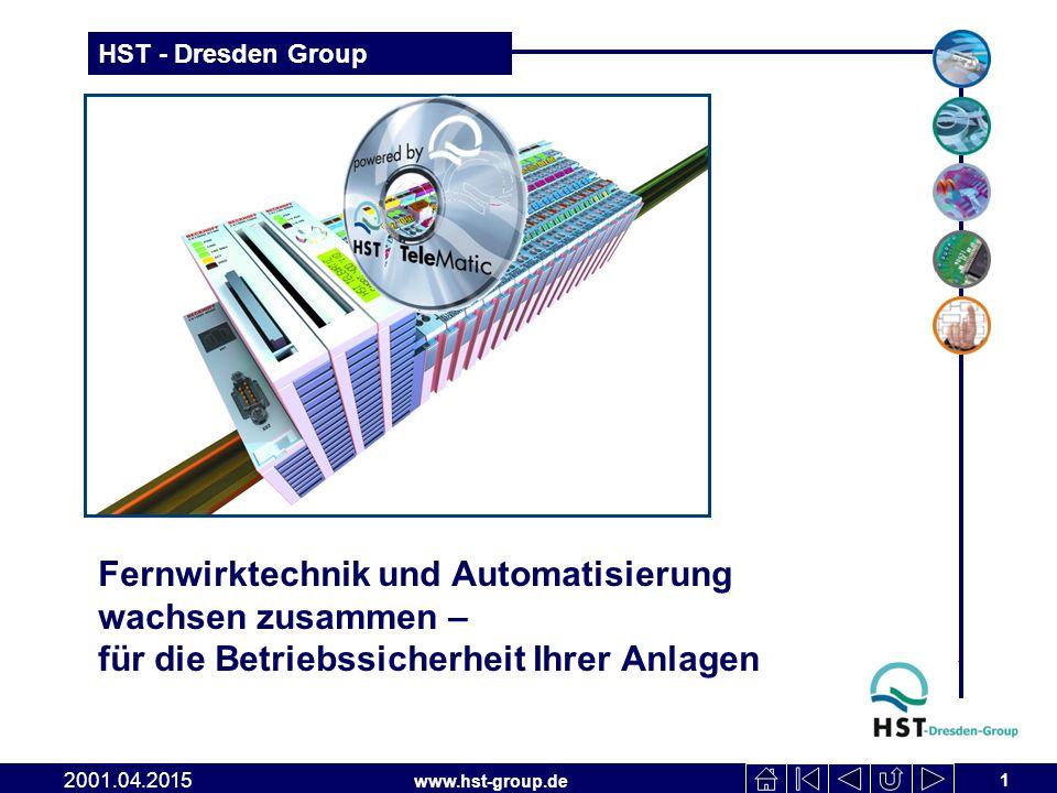 www.hst-group.de HST - Dresden Group HST TeleMatic Fernwirktechnik und Automatisierung wachsen zusammen – für die Betriebssicherheit Ihrer Anlagen 1 2001.04.2015