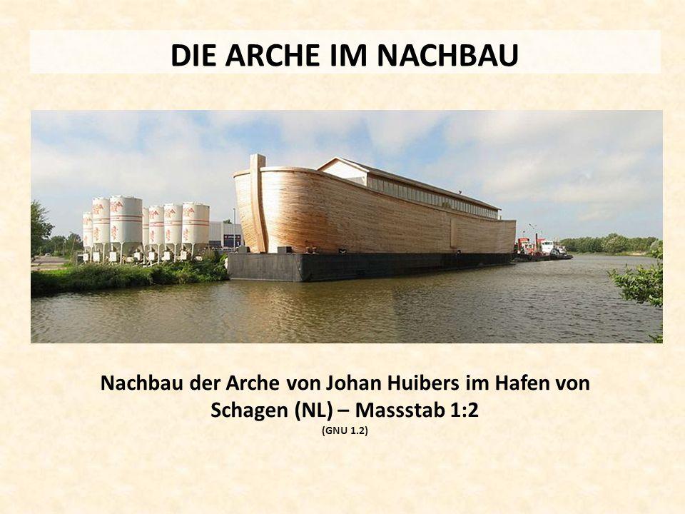 DIE ARCHE IM NACHBAU Nachbau der Arche von Johan Huibers im Hafen von Schagen (NL) – Massstab 1:2 (GNU 1.2)