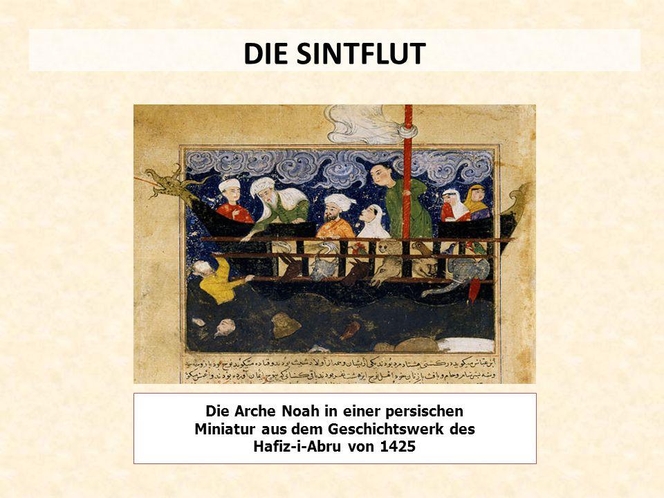 DIE SINTFLUT Die Arche Noah in einer persischen Miniatur aus dem Geschichtswerk des Hafiz-i-Abru von 1425