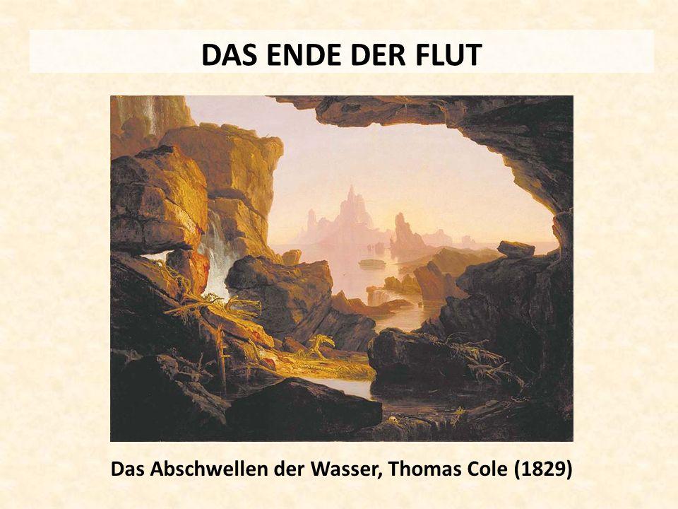 DAS ENDE DER FLUT Das Abschwellen der Wasser, Thomas Cole (1829)
