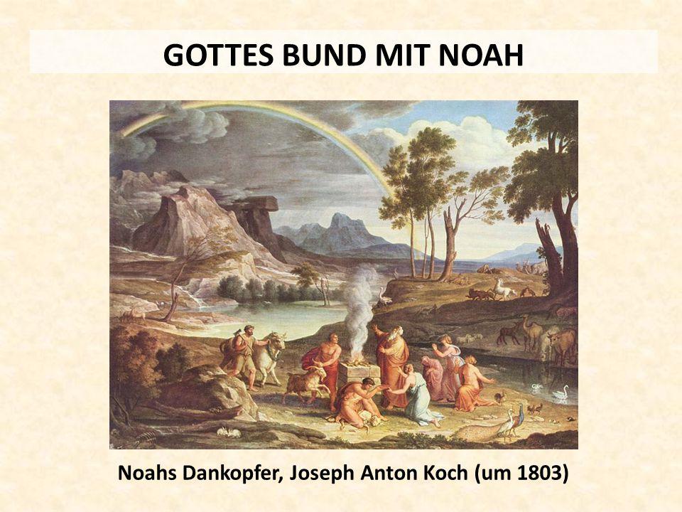 GOTTES BUND MIT NOAH Noahs Dankopfer, Joseph Anton Koch (um 1803)
