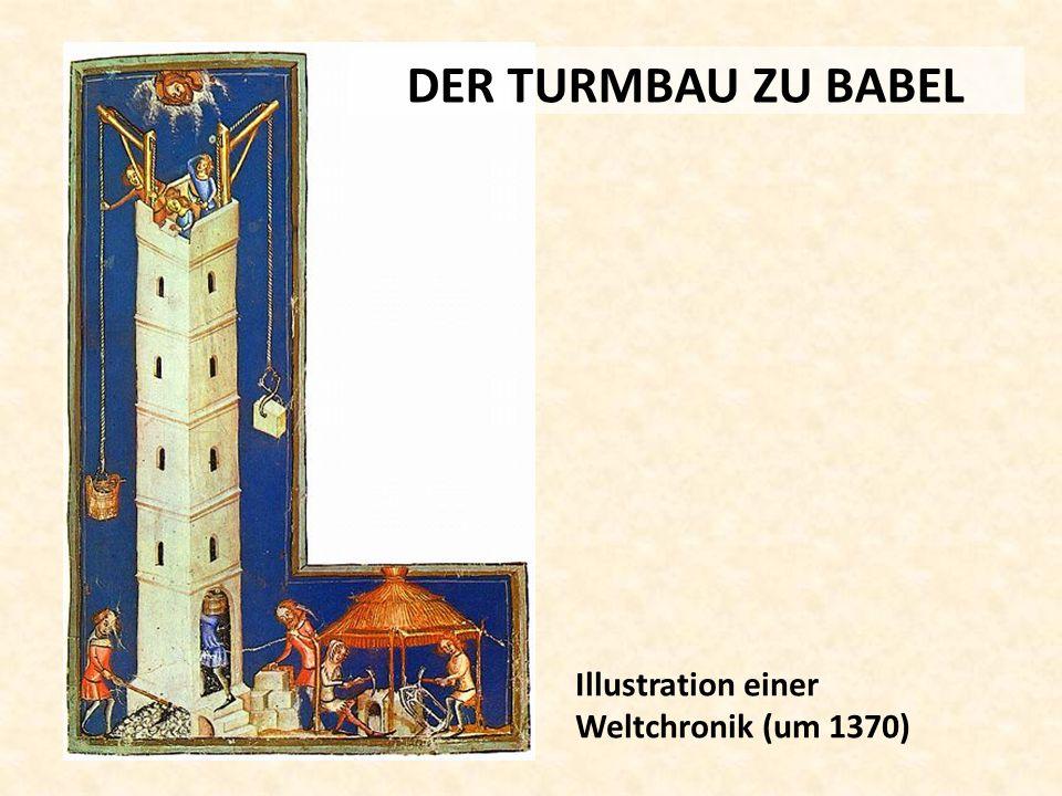 DER TURMBAU ZU BABEL Illustration einer Weltchronik (um 1370)