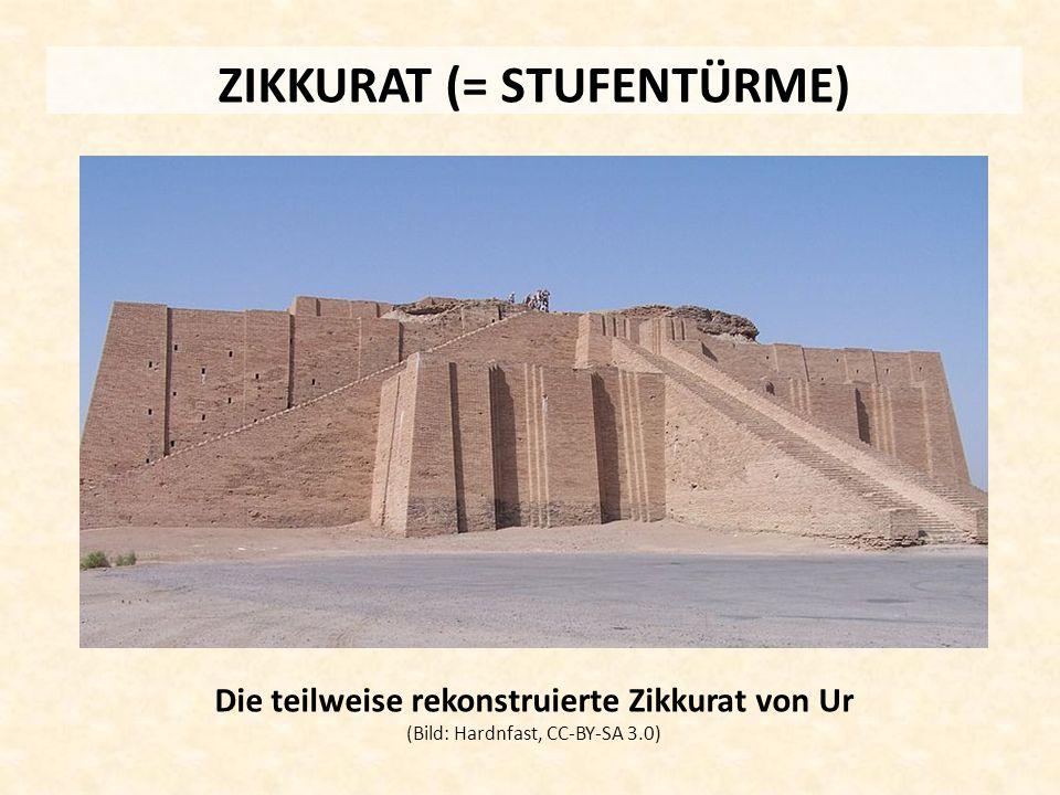 ZIKKURAT (= STUFENTÜRME) Die teilweise rekonstruierte Zikkurat von Ur (Bild: Hardnfast, CC-BY-SA 3.0)