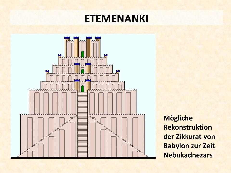 ETEMENANKI Mögliche Rekonstruktion der Zikkurat von Babylon zur Zeit Nebukadnezars