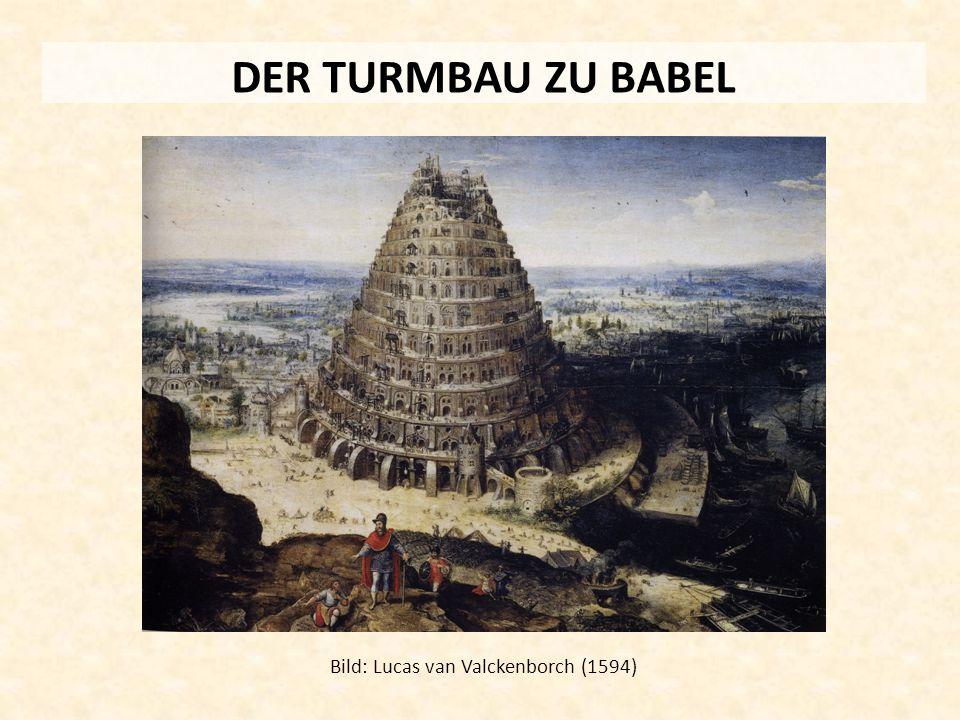 DER TURMBAU ZU BABEL Bild: Lucas van Valckenborch (1594)