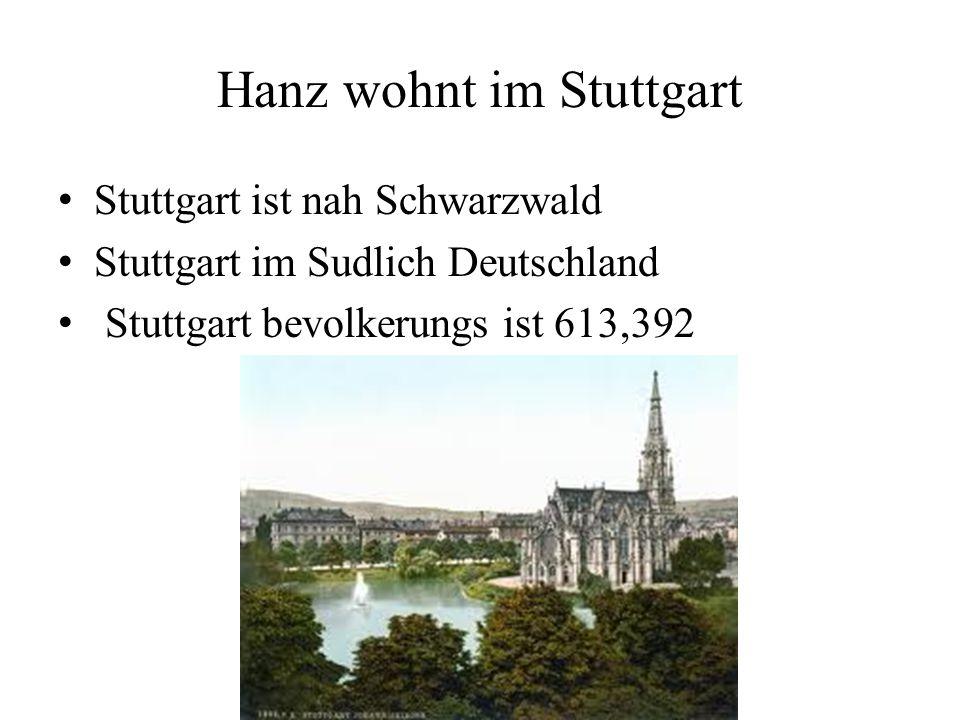 Hanz wohnt im Stuttgart Stuttgart ist nah Schwarzwald Stuttgart im Sudlich Deutschland Stuttgart bevolkerungs ist 613,392