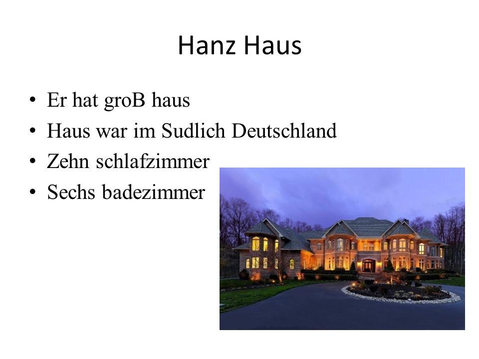 Hanz Haus Er hat groB haus Haus war im Sudlich Deutschland Zehn schlafzimmer Sechs badezimmer