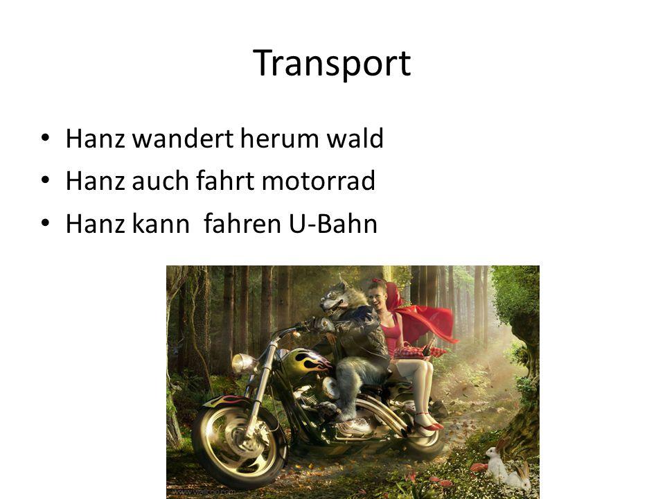Transport Hanz wandert herum wald Hanz auch fahrt motorrad Hanz kann fahren U-Bahn