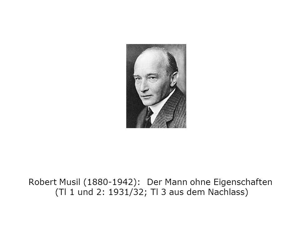 Robert Musil (1880-1942): Der Mann ohne Eigenschaften (Tl 1 und 2: 1931/32; Tl 3 aus dem Nachlass)