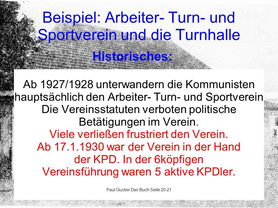 Beispiel: Arbeiter- Turn- und Sportverein und die Turnhalle Ab 1927/1928 unterwandern die Kommunisten hauptsächlich den Arbeiter- Turn- und Sportverei
