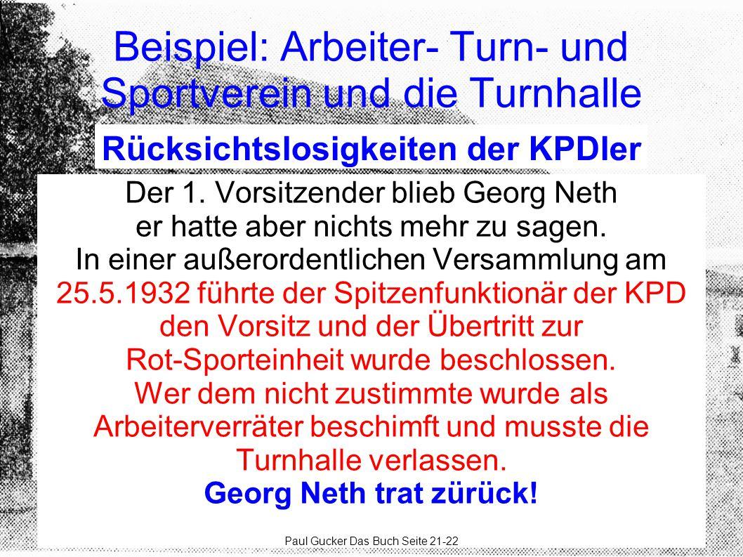 Beispiel: Arbeiter- Turn- und Sportverein und die Turnhalle Der 1. Vorsitzender blieb Georg Neth er hatte aber nichts mehr zu sagen. In einer außerord