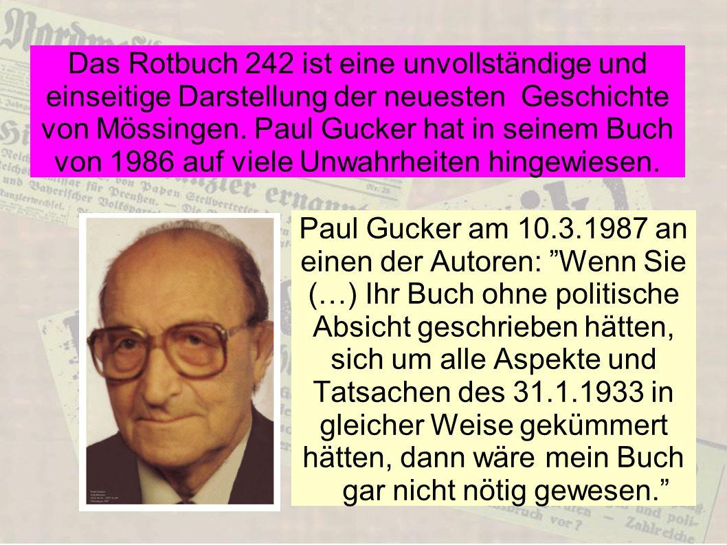 Das Rotbuch 242 ist eine unvollständige und einseitige Darstellung der neuesten Geschichte von Mössingen. Paul Gucker hat in seinem Buch von 1986 auf