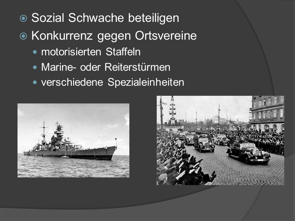  Sozial Schwache beteiligen  Konkurrenz gegen Ortsvereine motorisierten Staffeln Marine- oder Reiterstürmen verschiedene Spezialeinheiten
