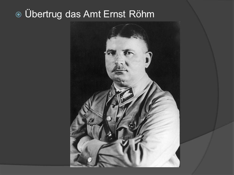 Übertrug das Amt Ernst Röhm