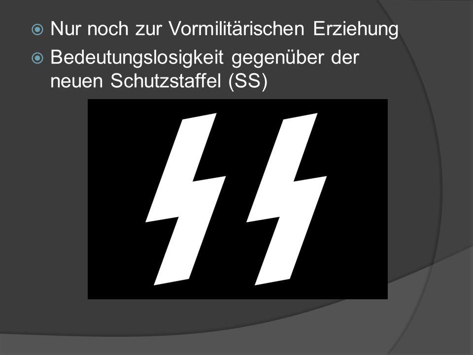  Nur noch zur Vormilitärischen Erziehung  Bedeutungslosigkeit gegenüber der neuen Schutzstaffel (SS)
