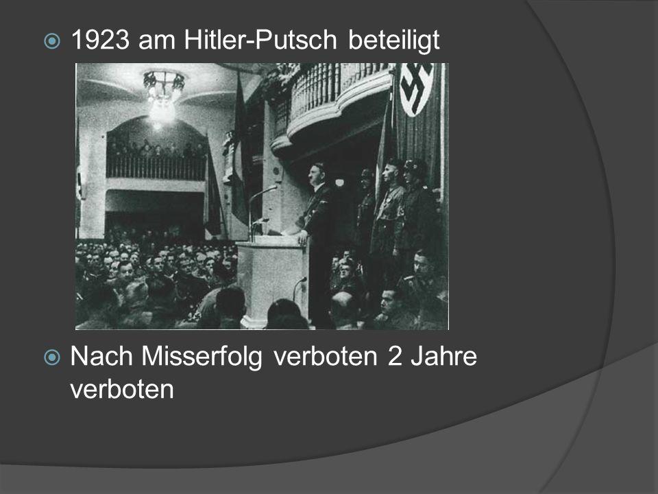  1923 am Hitler-Putsch beteiligt  Nach Misserfolg verboten 2 Jahre verboten