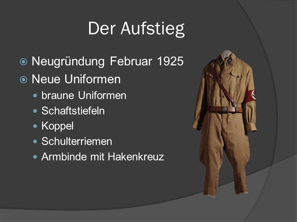 Der Aufstieg  Neugründung Februar 1925  Neue Uniformen braune Uniformen Schaftstiefeln Koppel Schulterriemen Armbinde mit Hakenkreuz