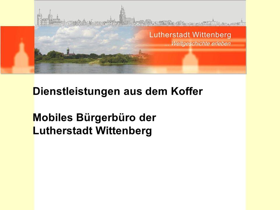Dienstleistungen aus dem Koffer Mobiles Bürgerbüro der Lutherstadt Wittenberg