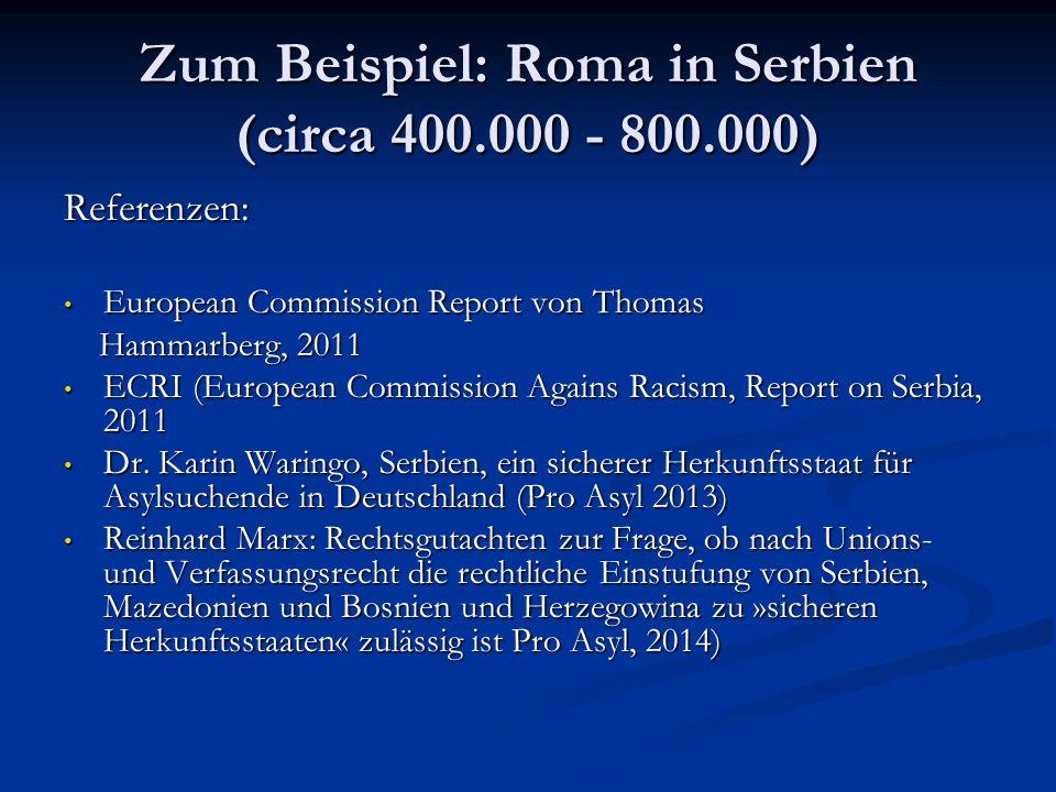 Zum Beispiel: Roma in Serbien (circa 400.000 - 800.000) Referenzen: European Commission Report von Thomas European Commission Report von Thomas Hammar