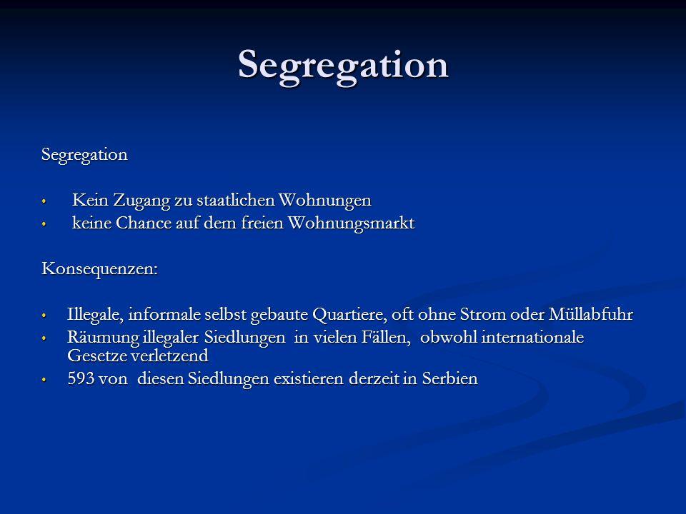 Segregation Segregation Kein Zugang zu staatlichen Wohnungen Kein Zugang zu staatlichen Wohnungen keine Chance auf dem freien Wohnungsmarkt keine Chan