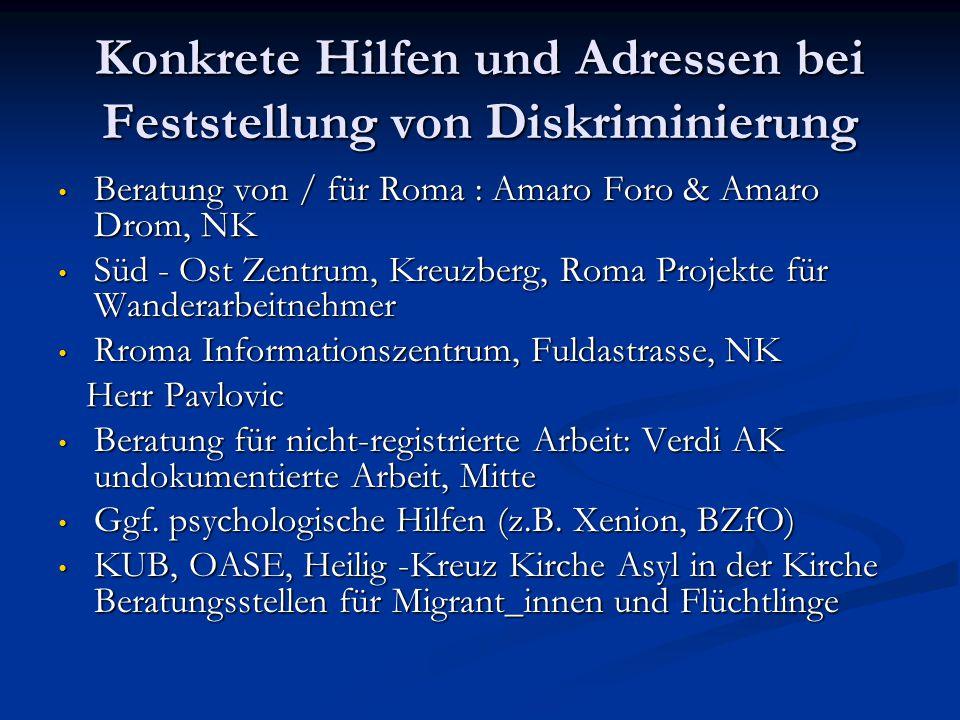 Konkrete Hilfen und Adressen bei Feststellung von Diskriminierung Beratung von / für Roma : Amaro Foro & Amaro Drom, NK Beratung von / für Roma : Amar